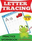Letter Tracing Practice Workbook: For Preschool, Ages 3-5 (Preschool Workbooks) Cover Image