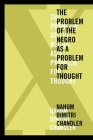 XA the Problem of the Negro as a Problem for Thought (American Philosophy) Cover Image