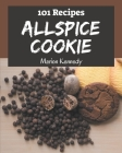 101 Allspice Cookie Recipes: The Allspice Cookie Cookbook for All Things Sweet and Wonderful! Cover Image
