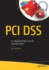 PCI Dss: An Integrated Data Security Standard Guide Cover Image
