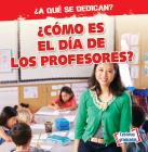 ¿cómo Es El Día de Los Profesores? (What Do Teachers Do All Day?) Cover Image