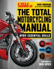 The Total Motorcycling Manual (Cycle World): 291 Skills You Need Cover Image