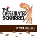 The Caffeinated Squirrel Cover Image