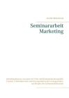 Seminararbeit Marketing: Interdependenzen zwischen der Preis und Kommunikationspolitik Formen, Problembereiche und korrespondierende Lösungsans Cover Image