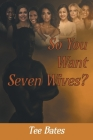 So You Want Seven Wives? Cover Image