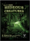 Hideous Creatures a Bestiary of the Cthulhu Mythos Trail of Cthulhu Supp., Hardback Cover Image