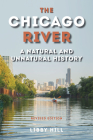 The Chicago River: A Natural and Unnatural History Cover Image