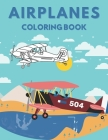 Airplanes Coloring Book: Amazing Airplane for Kids and Toddlers Cover Image