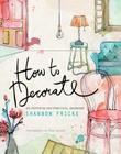 How to Decorate: An Inspiring and Practical Handbook Cover Image