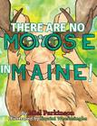 There Are No Moose In Maine! Cover Image