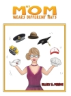 My Mom Wears Different Hats Cover Image