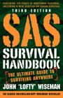 SAS Survival Handbook, Third Edition: The Ultimate Guide to Surviving Anywhere Cover Image
