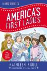 A Kids' Guide to America's First Ladies (Kids' Guide to American History #1) Cover Image