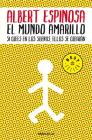 El mundo amarillo: Como luchar para sobrevivir me enseñó a vivir / The Yellow World: How Fighting for My Life Taught Me How to Live Cover Image