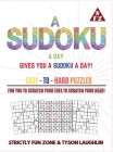 A Sudoku A Day Gives You... A Sudoku A Day!: Easy to Hard Puzzles for You to Scratch Your Toes to Scratch Your Head! Cover Image