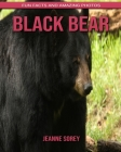 Black Bear: Fun Facts and Amazing Photos Cover Image