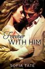 Forever with Him (Davison & Allegra #3) Cover Image