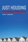 Just Housing: The Moral Foundations of American Housing Policy (Urban and Industrial Environments) Cover Image