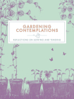 Gardening Contemplations: Reflections on Sowing and Tending Cover Image