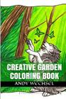 Creative Garden Coloring: Art of Nature as a Stress Relief Therapy Cover Image