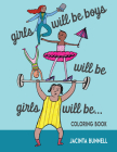 Girls Will Be Boys Will Be Girls: A Coloring Book (Reach and Teach) Cover Image