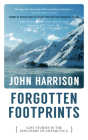 Forgotten Footprints: Lost Stories in the Discovery of Antarctica Cover Image