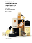 The Handbook of Great Italian Perfumery: Fifty Years of Exceptional Scents Cover Image