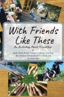 With Friends Like These: A Friendly Anthology Cover Image