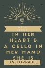 With Jesus In Her Heart & a Cello in Her Hand She is Unstoppable: Religious, Spiritual, Motivational Notebook, Journal, Diary (110 Pages, Blank, 6 x 9 Cover Image