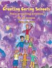 Creating Caring Schools - Peace-promoting activities for all seasons: 2nd Edition Cover Image