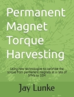 Permanent Magnet Torque Harvesting: Using new technologies to optimise the torque from permanent magnets at a rate of 5PMs to 1EM Cover Image
