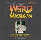 Weird Michigan: Your Travel Guide to Michigan's Local Legends and Best Kept Secrets Cover Image