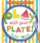 Play with Your Plate! (A Mix-and-Match Play Book) Cover Image