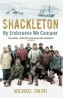Shackleton: By Endurance We Conquer Cover Image