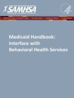 Medicaid Handbook: Interface with Behavioral Health Services Cover Image