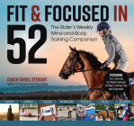 Fit & Focused in 52: The Rider's Weekly Mind-And-Body Training Companion Cover Image