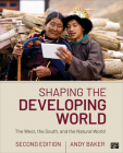 Shaping the Developing World: The West, the South, and the Natural World Cover Image