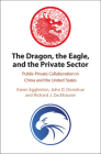 The Dragon, the Eagle, and the Private Sector: Public-Private Collaboration in China and the United States Cover Image