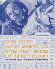 The Man Who Went to the Far Side of the Moon: The Story of Apollo 11 Astronaut Michael Collins Cover Image