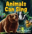 Animals Can Sing: A Forest Animal Adventure & Children's Picture Book Cover Image