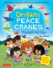 Origami Peace Cranes: Friendships Take Flight: Includes Origami Paper & Instructions (Proceeds Support the Peace Crane Project) Cover Image