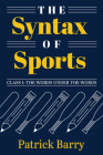 The Syntax of Sports, Class 1: The Words Under the Words Cover Image