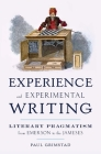 Experience and Experimental Writing: Literary Pragmatism from Emerson to the Jameses Cover Image