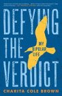 Defying the Verdict: My Bipolar Life Cover Image