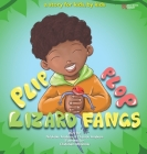 Plip, Plop, Lizard Fangs!: A story for kids, by kids Cover Image