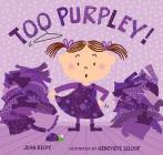 Too Purpley! (Too! Books) Cover Image