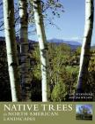 Native Trees for North American Landscapes Cover Image