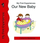 Our New Baby Us Edition (My First Experiences) Cover Image