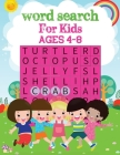 Word Search For Kids Ages 4-8: 35 Educational Word Search Puzzles to Improve Spelling, Memory and Logic Skills for Kids. Cover Image