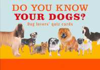 Do You Know Your Dogs?: Dog lovers' quiz cards Cover Image